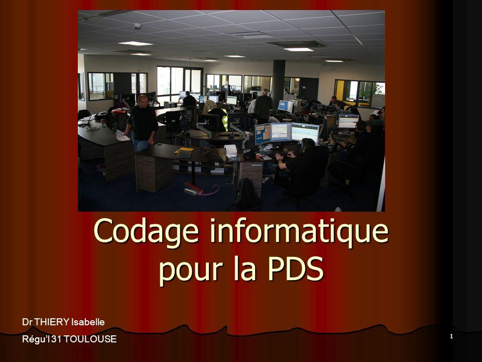 1 Codage informatique pour la PDS Dr THIERY Isabelle Régul 31 TOULOUSE