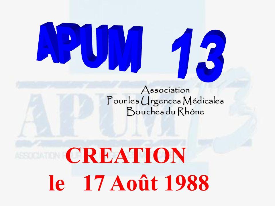 Association Pour les Urgences Médicales Bouches du Rhône CREATION le 17 Août 1988