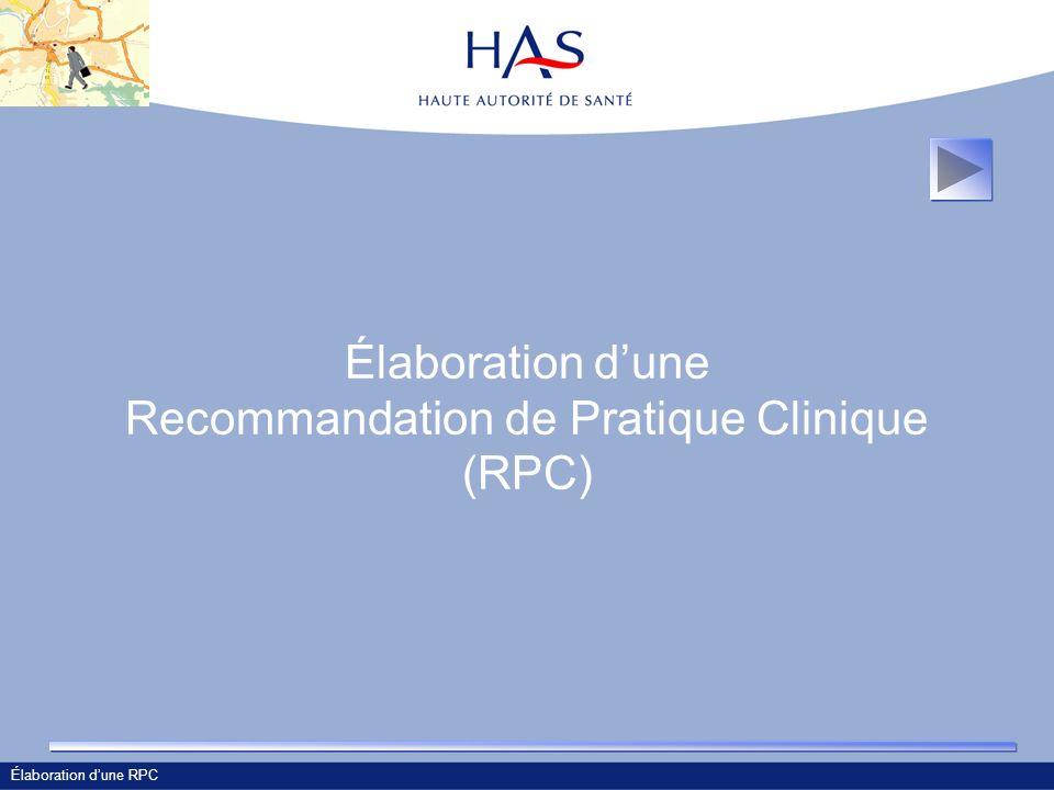 Élaboration dune RPC Élaboration dune Recommandation de Pratique Clinique (RPC)