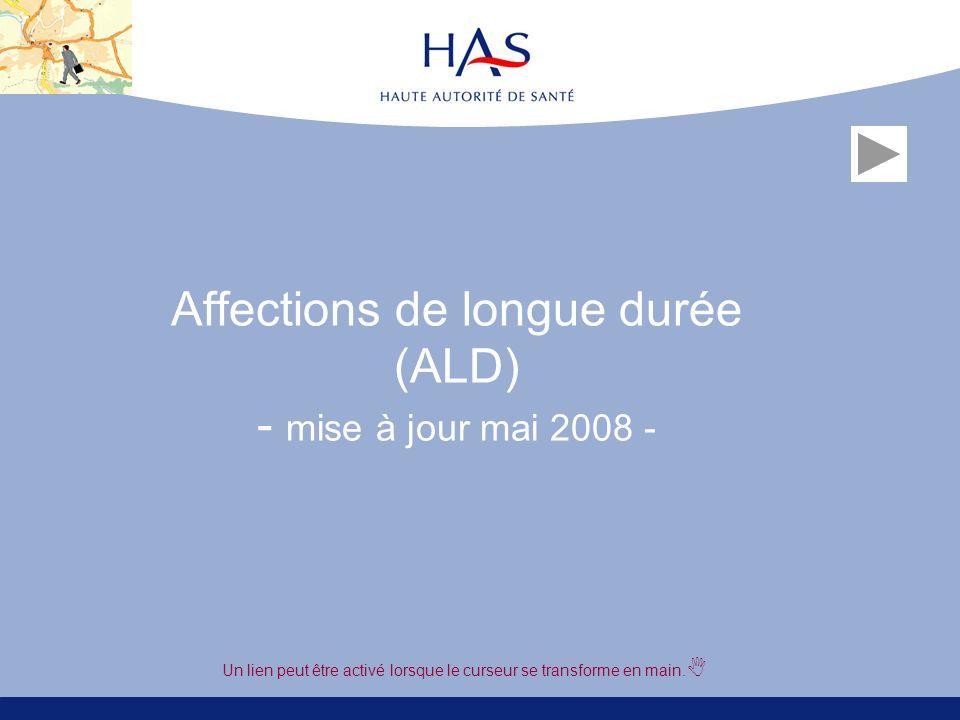 Affections de longue durée (ALD) - mise à jour mai 2008 - Un lien peut être activé lorsque le curseur se transforme en main.