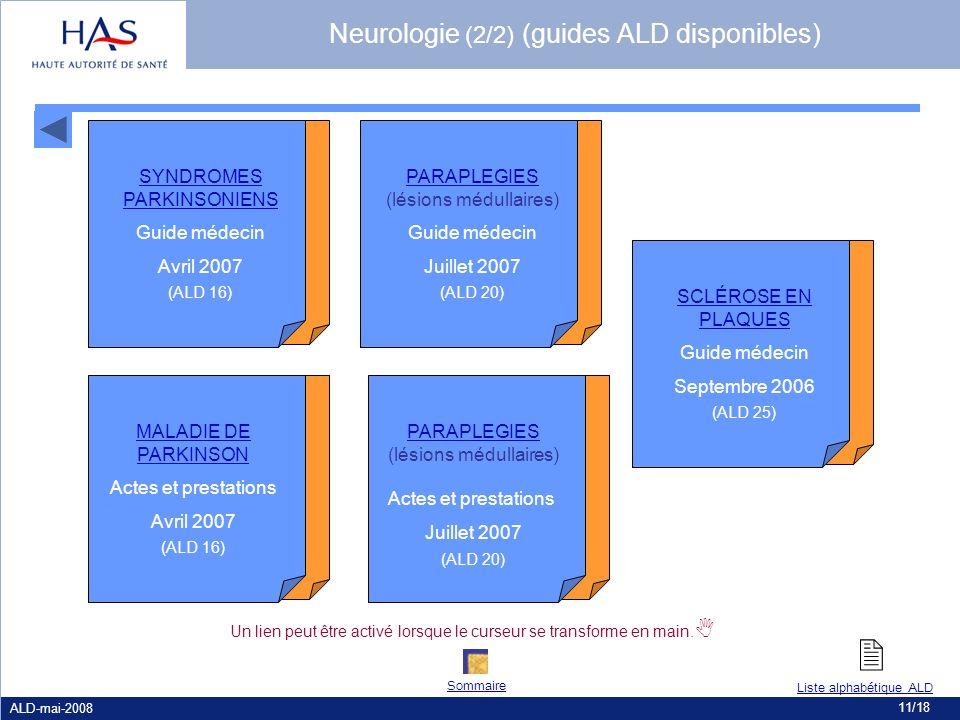 ALD-mai-2008 11/18 SCLÉROSE EN PLAQUES Guide médecin Septembre 2006 (ALD 25) PARAPLEGIES PARAPLEGIES (lésions médullaires) Guide médecin Juillet 2007