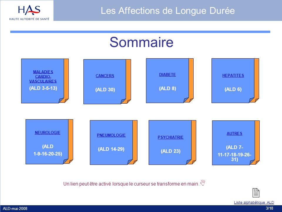 ALD-mai-2008 3/18 Un lien peut être activé lorsque le curseur se transforme en main. MALADIES CARDIO- VASCULAIRES (ALD 3-5-13) PNEUMOLOGIE (ALD 14-29)