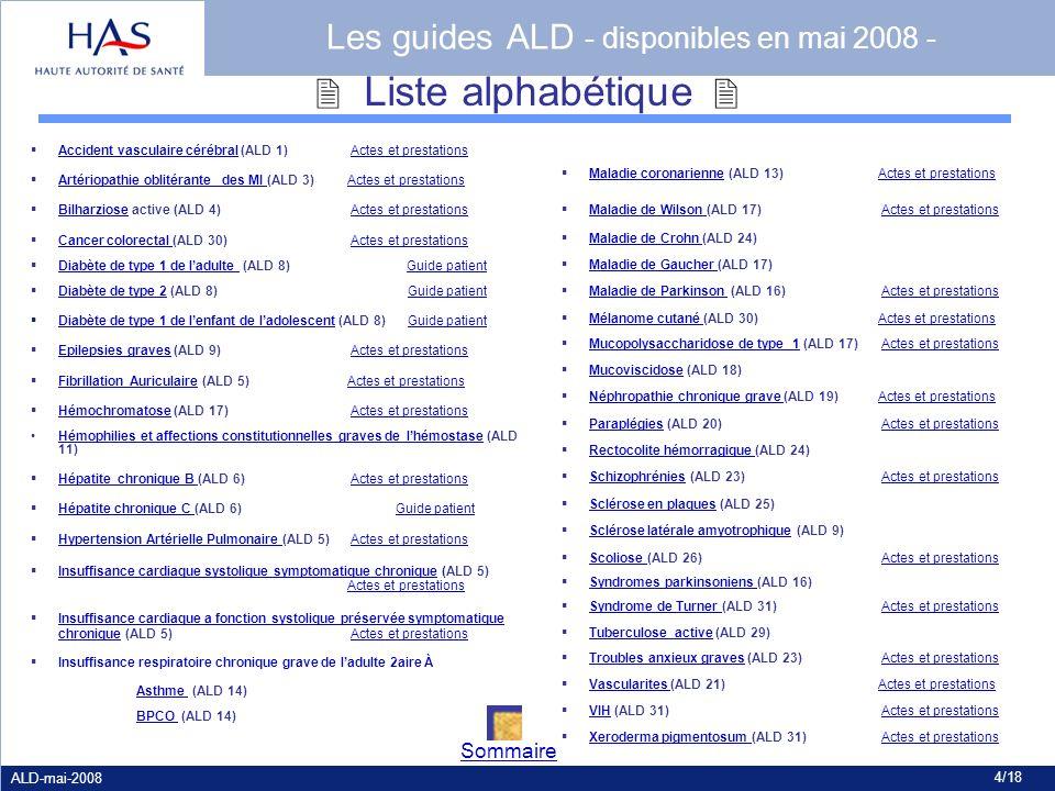 ALD-mai-2008 4/18 Maladie coronarienne (ALD 13) Actes et prestations Maladie coronarienneActes et prestations Maladie de Wilson (ALD 17) Actes et pres