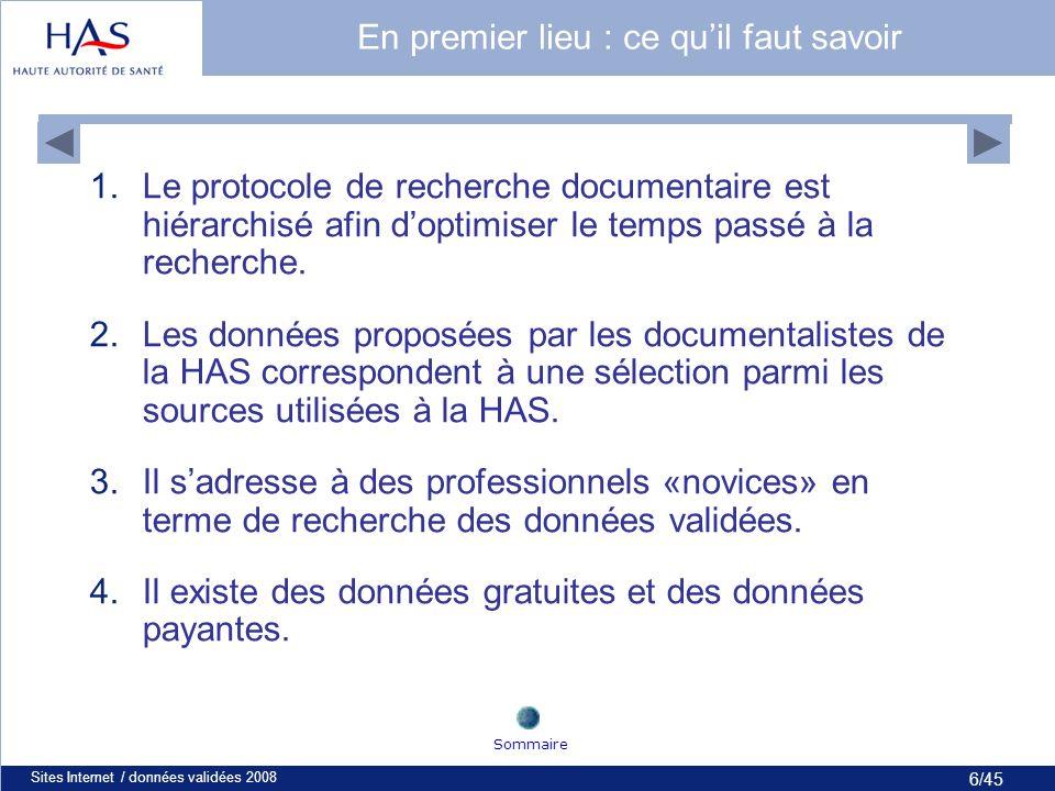 7/45 Sites Internet / données validées 20087 Le protocole de la recherche La recherche de données francophones validées Pourquoi françaises .