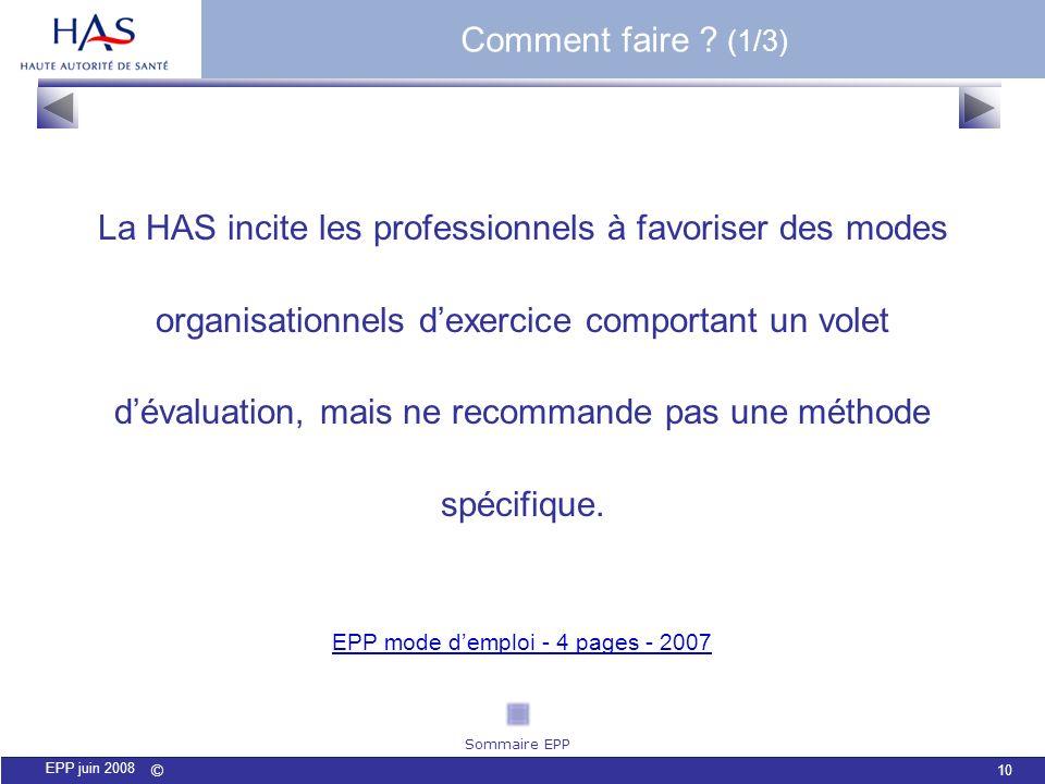© 10 EPP juin 2008 La HAS incite les professionnels à favoriser des modes organisationnels dexercice comportant un volet dévaluation, mais ne recomman