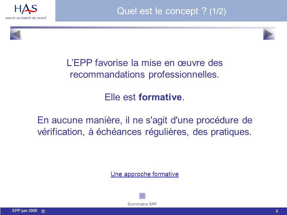 © 9 EPP juin 2008 LEPP permet dintégrer lamélioration des pratiques à lexercice clinique.