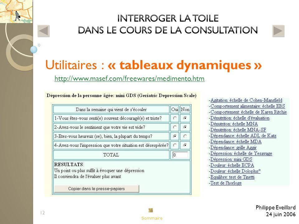 12 Utilitaires : « tableaux dynamiques » Philippe Eveillard 24 juin 2006 http://www.masef.com/freewares/medimento.htm Sommaire
