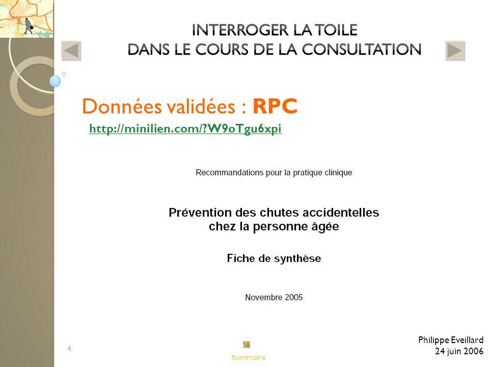 4 Données validées : RPC Philippe Eveillard 24 juin 2006 http://minilien.com/?W9oTgu6xpi Sommaire