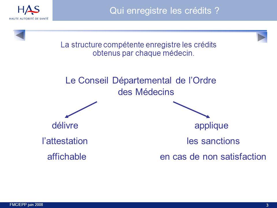 FMC/EPP juin 2008 3 La structure compétente enregistre les crédits obtenus par chaque médecin.
