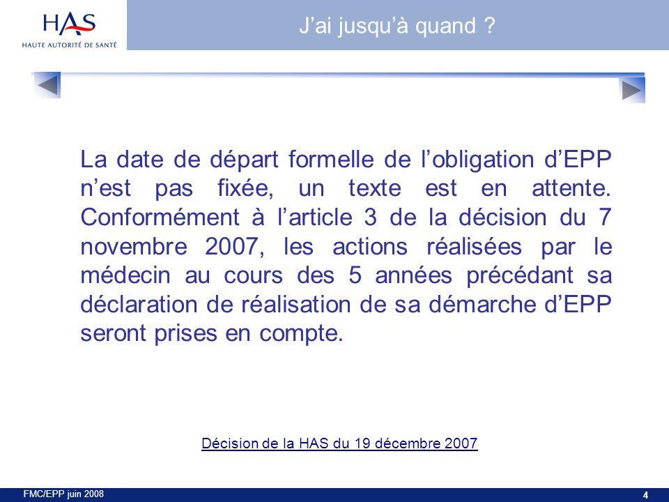 FMC/EPP juin 2008 4 La date de départ formelle de lobligation dEPP nest pas fixée, un texte est en attente.