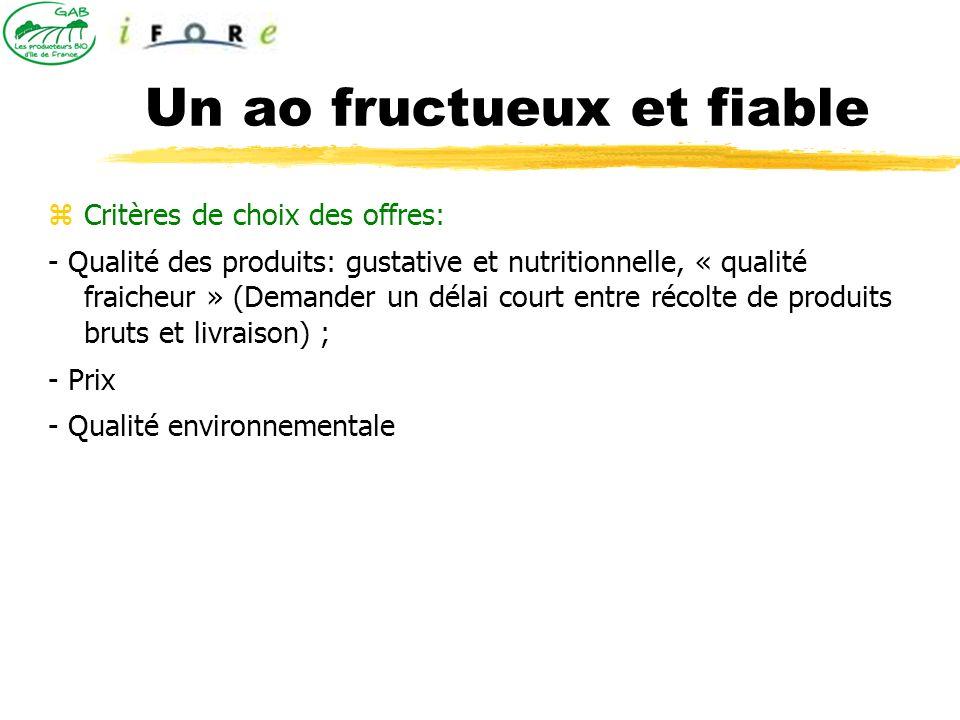 Un ao fructueux et fiable Critères de choix des offres: - Qualité des produits: gustative et nutritionnelle, « qualité fraicheur » (Demander un délai