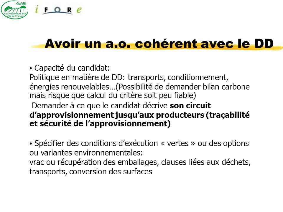 Avoir un a.o. cohérent avec le DD Capacité du candidat: Politique en matière de DD: transports, conditionnement, énergies renouvelables…(Possibilité d