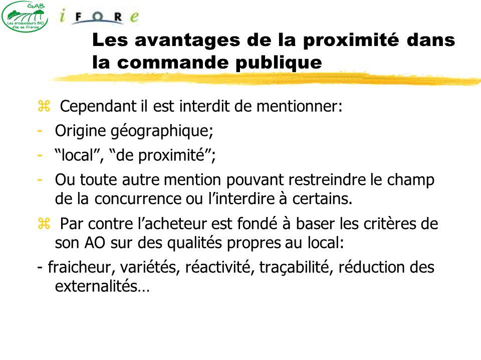 Les avantages de la proximité dans la commande publique Cependant il est interdit de mentionner: -Origine géographique; -local, de proximité; -Ou tout