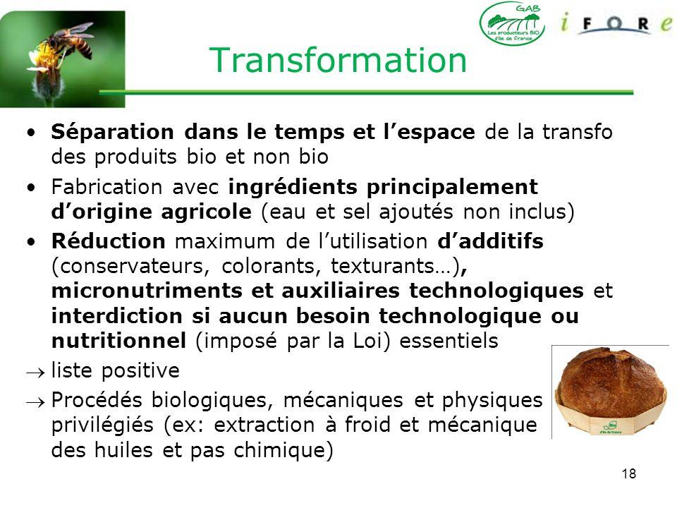 18 Transformation Séparation dans le temps et lespace de la transfo des produits bio et non bio Fabrication avec ingrédients principalement dorigine a