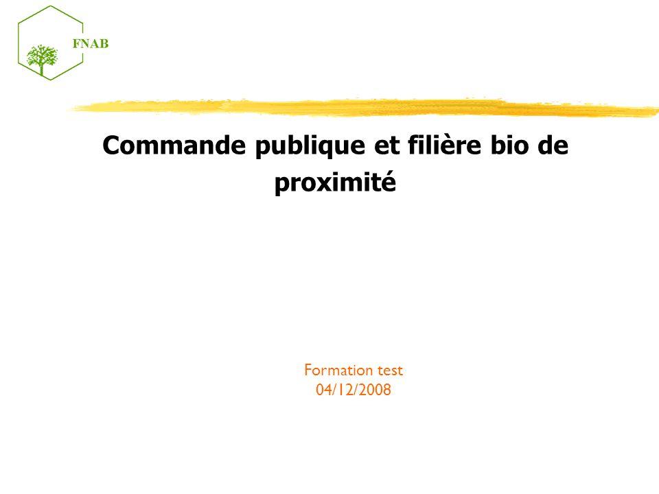 Mise en application des leviers Progressivité (CCTP): -Démarrer sur des produits bruts, de faible surcoût, sur lesquels vous pouvez communiquer; -Accorder des points au prestataire qui peuvent monter en puissance (RC) Formation test 04/12/2008