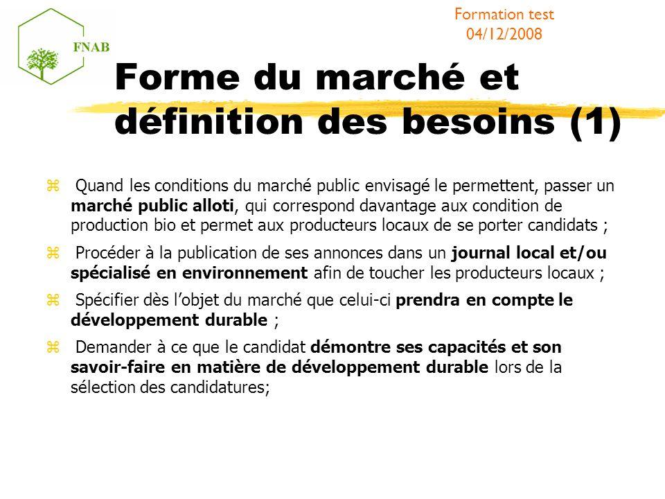 Forme du marché et définition des besoins (1) Quand les conditions du marché public envisagé le permettent, passer un marché public alloti, qui corres