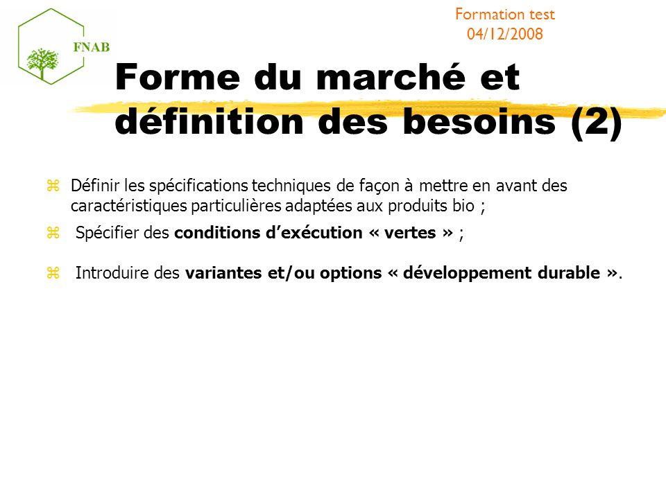 Forme du marché et définition des besoins (2) Définir les spécifications techniques de façon à mettre en avant des caractéristiques particulières adap