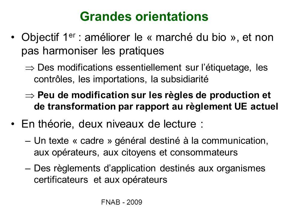 FNAB - 2009 Grandes orientations Objectif 1 er : améliorer le « marché du bio », et non pas harmoniser les pratiques Des modifications essentiellement