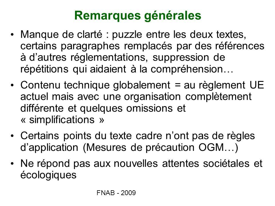 FNAB - 2009 Remarques générales Manque de clarté : puzzle entre les deux textes, certains paragraphes remplacés par des références à dautres réglement