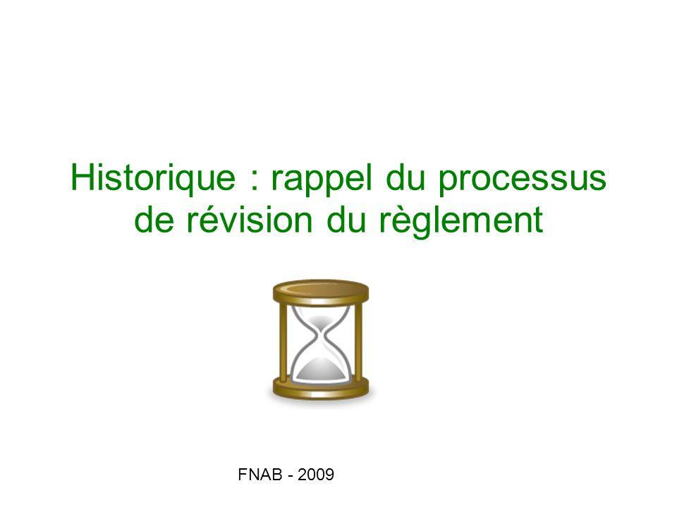 FNAB - 2009 Historique : rappel du processus de révision du règlement