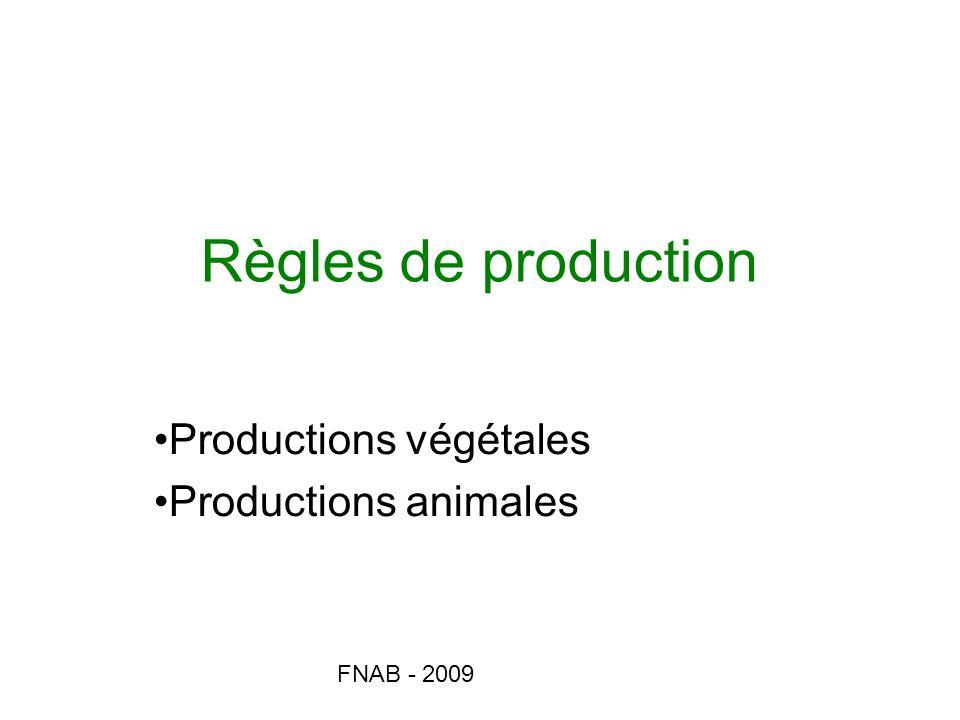 FNAB - 2009 Règles de production Productions végétales Productions animales