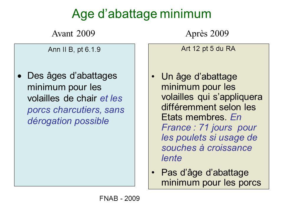 FNAB - 2009 Age dabattage minimum Ann II B, pt 6.1.9 Des âges dabattages minimum pour les volailles de chair et les porcs charcutiers, sans dérogation