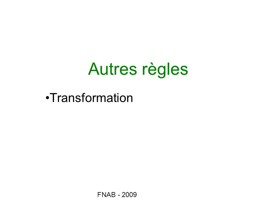 FNAB - 2009 Autres règles Transformation