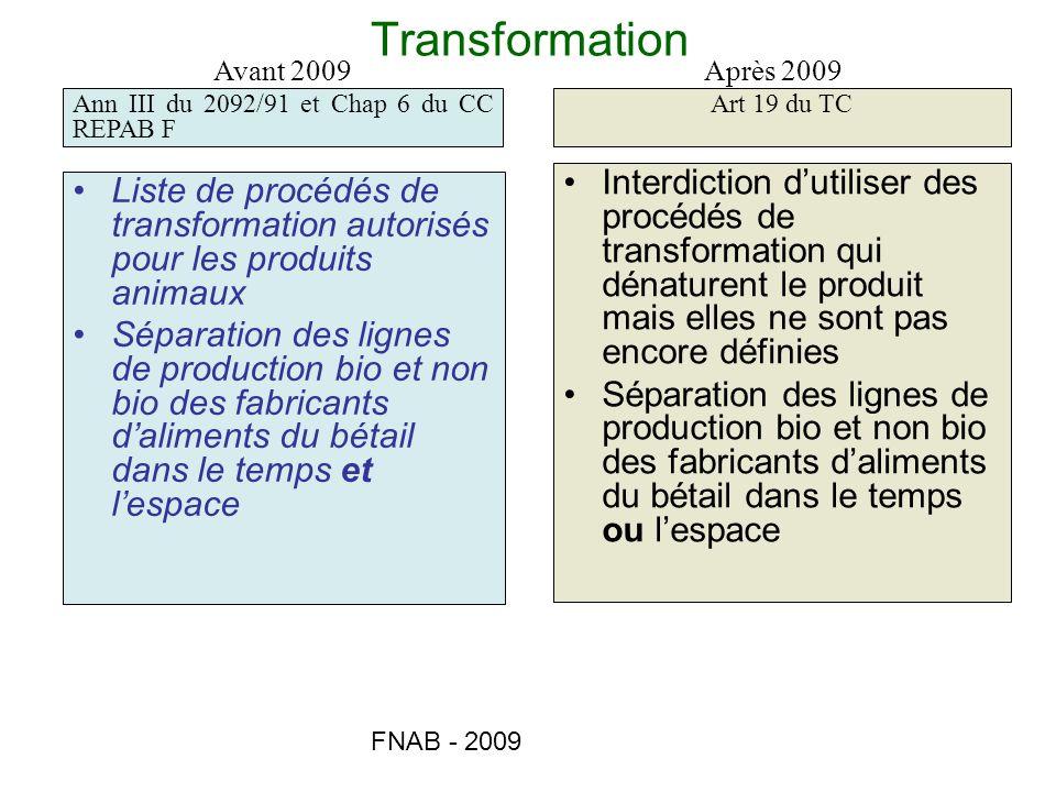 FNAB - 2009 Transformation Liste de procédés de transformation autorisés pour les produits animaux Séparation des lignes de production bio et non bio