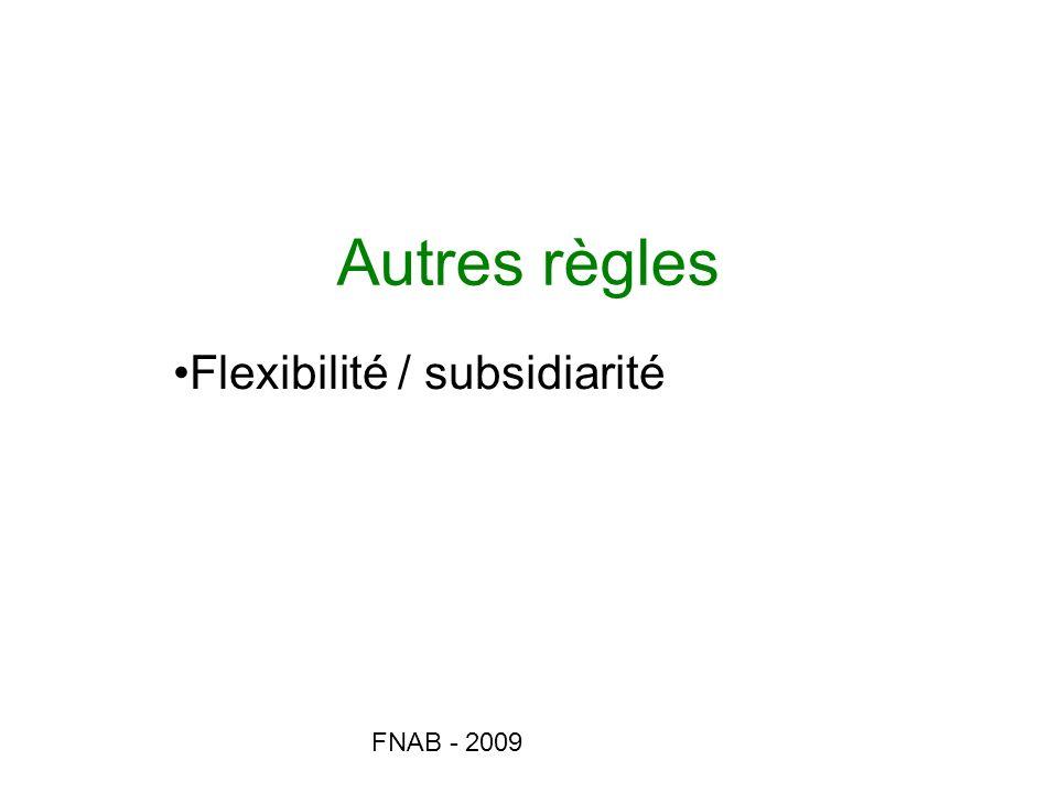 FNAB - 2009 Autres règles Flexibilité / subsidiarité