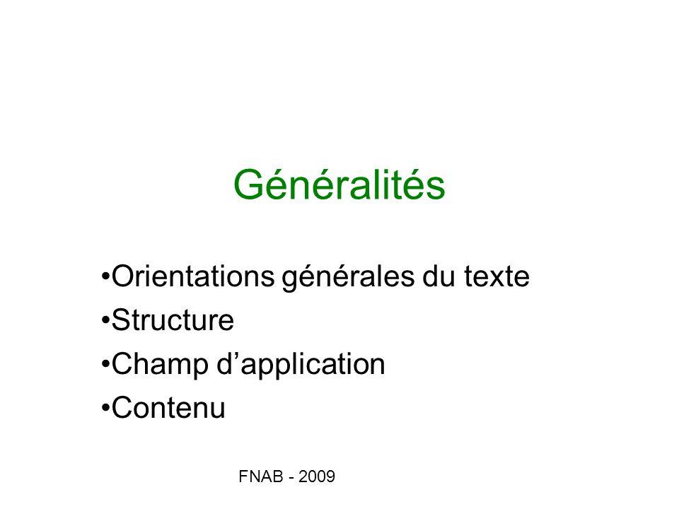 FNAB - 2009 Généralités Orientations générales du texte Structure Champ dapplication Contenu