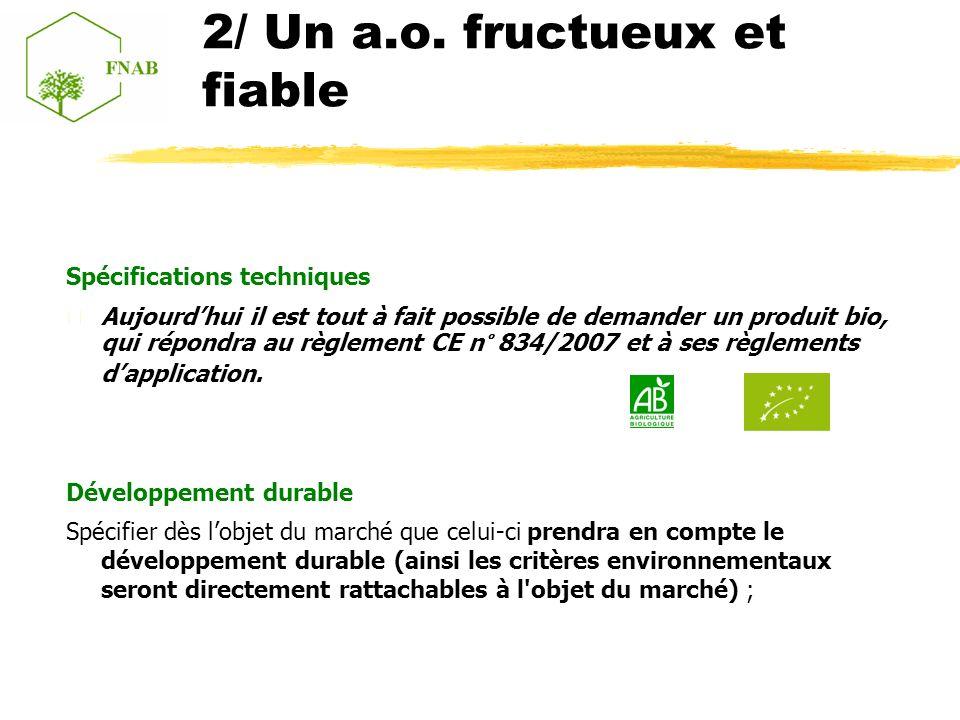 Spécifications techniques Aujourdhui il est tout à fait possible de demander un produit bio, qui répondra au règlement CE n° 834/2007 et à ses règlements dapplication.