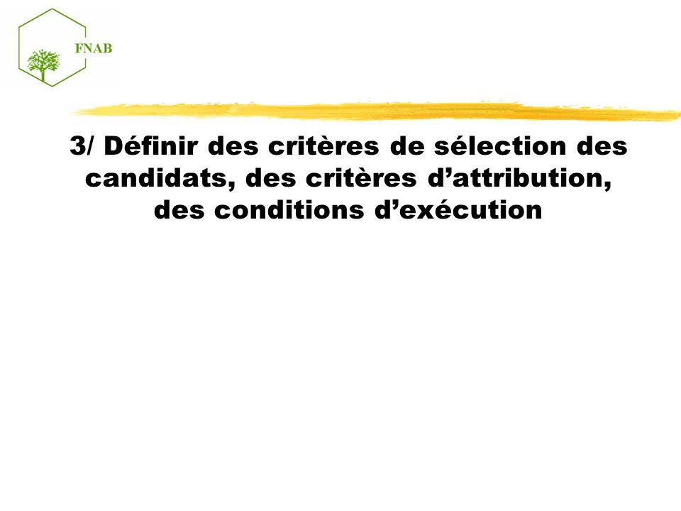 3/ Définir des critères de sélection des candidats, des critères dattribution, des conditions dexécution