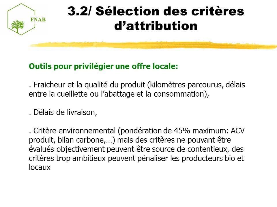 3.2/ Sélection des critères dattribution Outils pour privilégier une offre locale:.