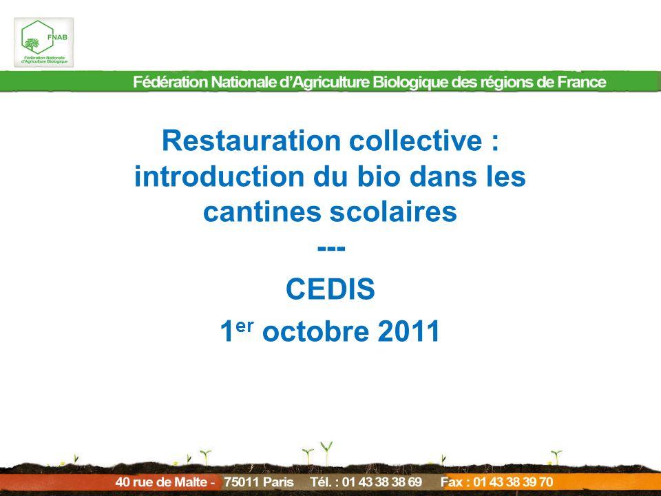 Restauration collective : introduction du bio dans les cantines scolaires --- CEDIS 1 er octobre 2011