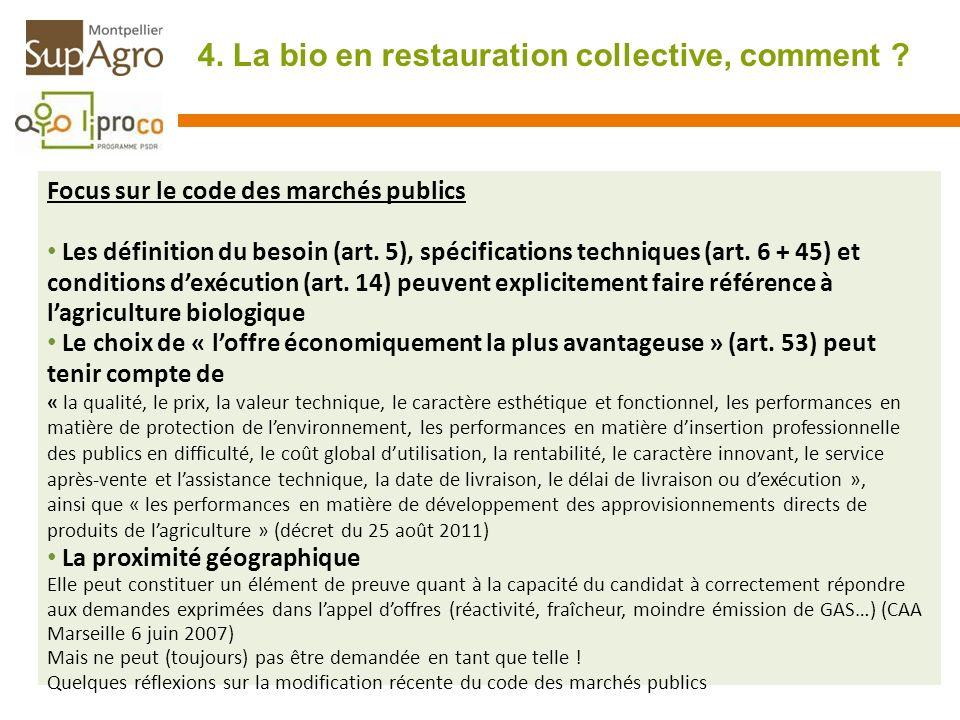 4. La bio en restauration collective, comment ? Focus sur le code des marchés publics Les définition du besoin (art. 5), spécifications techniques (ar