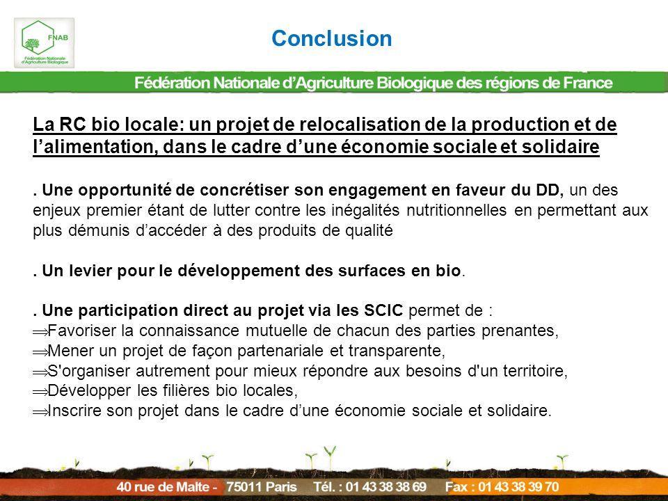 La RC bio locale: un projet de relocalisation de la production et de lalimentation, dans le cadre dune économie sociale et solidaire. Une opportunité