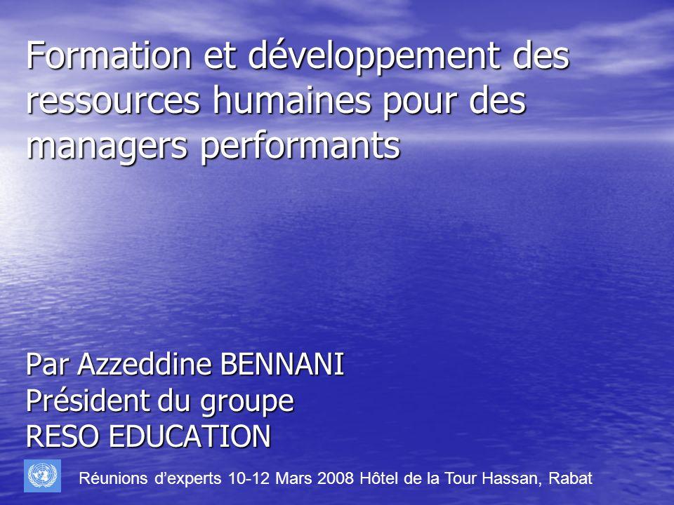 Plan de lintervention 1-GRH et performance des organisations (le cas particulier des PME) (le cas particulier des PME) 2-Formation et développement des RH pour des managers performants 3-Expériences au Maroc et dans les pays du Maghreb et dAfrique de lOuest 4-Recommandations pour une complémentarité et une synergie entre les pays du Maghreb Réunions dexperts 10-12 Mars 2008 Hôtel de la Tour Hassan, Rabat