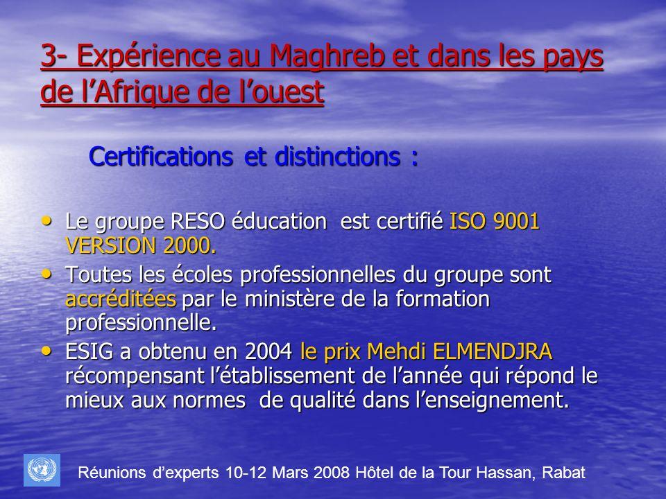 3- Expérience au Maghreb et dans les pays de lAfrique de louest Certifications et distinctions : Certifications et distinctions : Le groupe RESO éduca