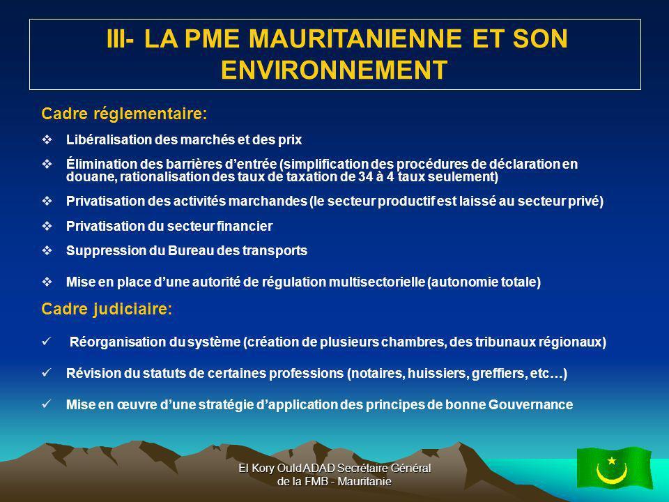 El Kory Ould ADAD Secrétaire Général de la FMB - Mauritanie10 Cadre réglementaire: Libéralisation des marchés et des prix Élimination des barrières de