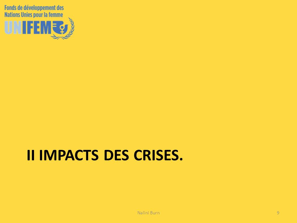 II IMPACTS DES CRISES. 9Nalini Burn