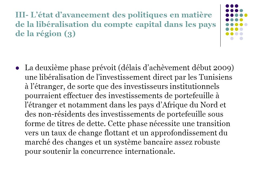 III- Létat davancement des politiques en matière de la libéralisation du compte capital dans les pays de la région (3) La deuxième phase prévoit (déla
