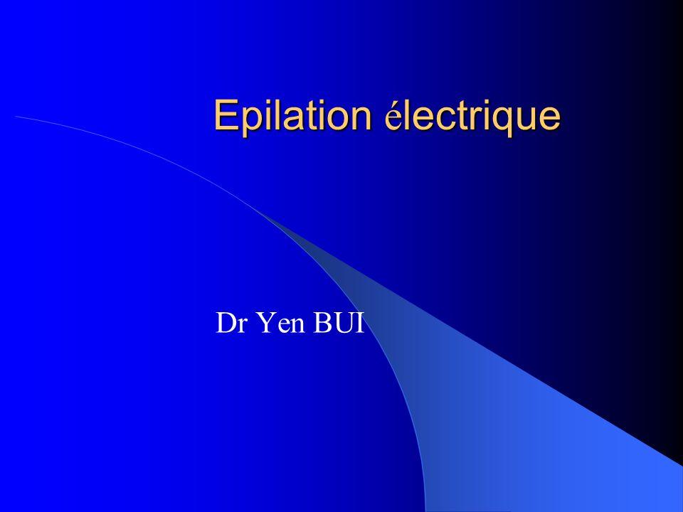 Epilation é lectrique Dr Yen BUI