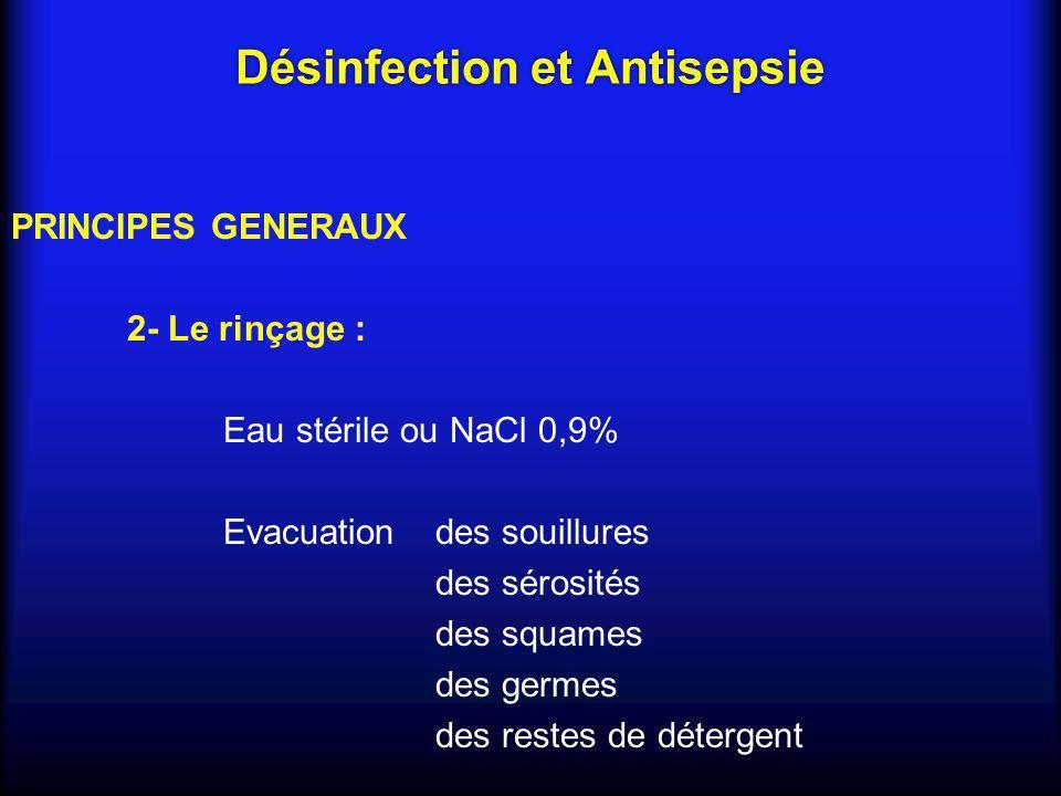 Désinfection et Antisepsie PRINCIPES GENERAUX 3 - Le séchage : Soigneux avec compresses non stériles ou stériles 4 - La désinfection ou lantisepsie : une réduction du nombre de germes