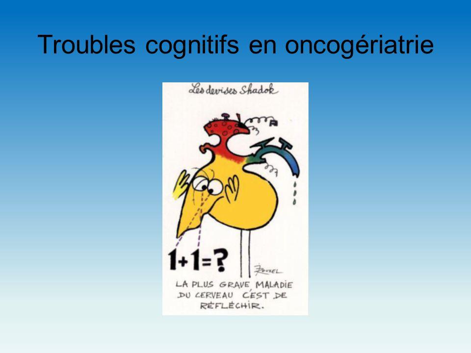 Troubles cognitifs en oncogériatrie