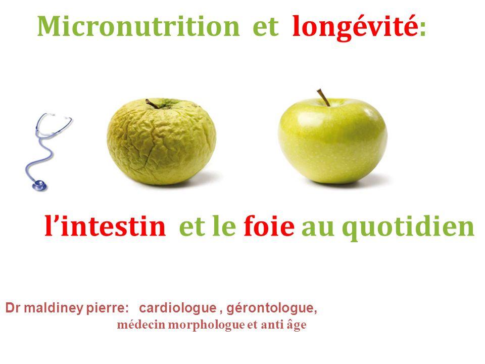 Dr maldiney pierre: cardiologue, gérontologue, médecin morphologue et anti âge Micronutrition et longévité: lintestin et le foie au quotidien