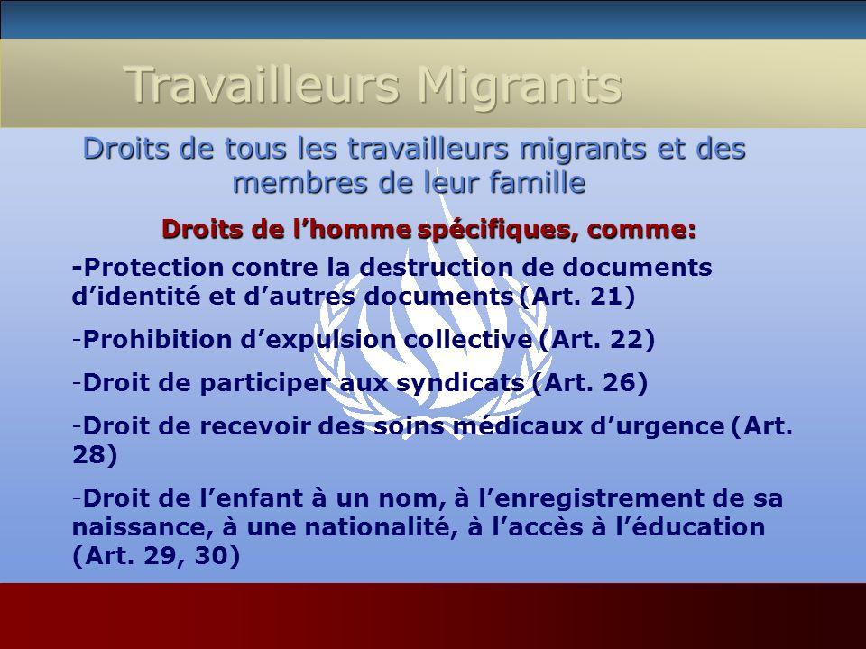 Droits de tous les travailleurs migrants et des membres de leur famille Droits de tous les travailleurs migrants et des membres de leur famille Droits