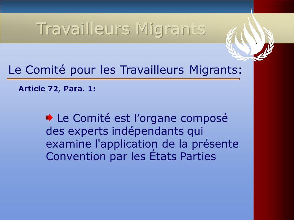 Le Comité est lorgane composé des experts indépendants qui examine l'application de la présente Convention par les États Parties Le Comité pour les Tr