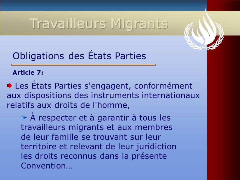 Les États Parties s'engagent, conformément aux dispositions des instruments internationaux relatifs aux droits de l'homme, Obligations des États Parti