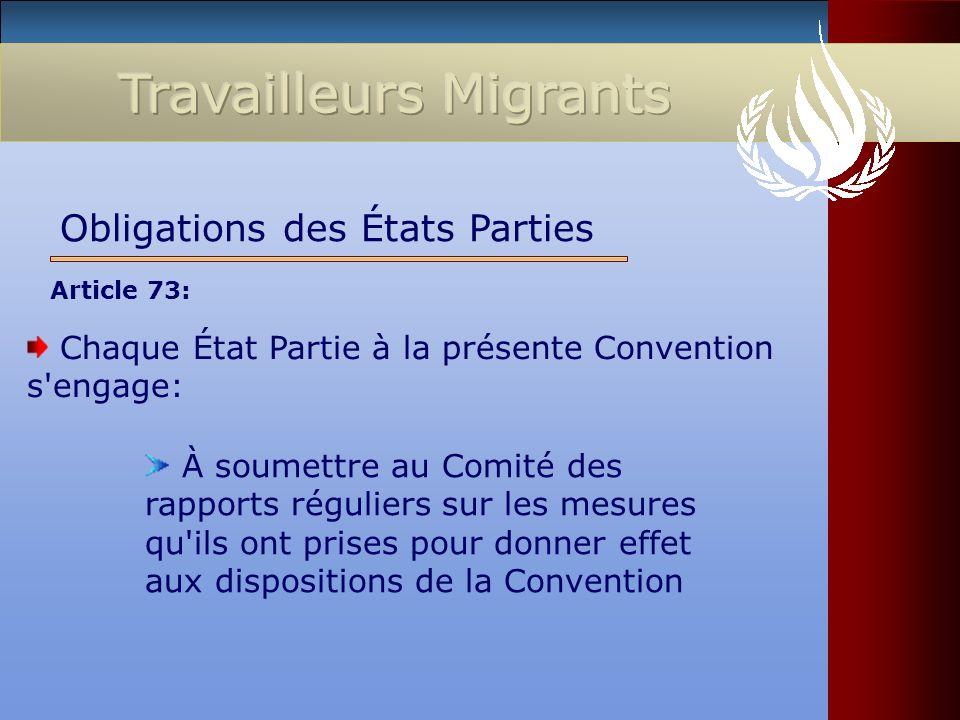 Chaque État Partie à la présente Convention s'engage: Obligations des États Parties À soumettre au Comité des rapports réguliers sur les mesures qu'il