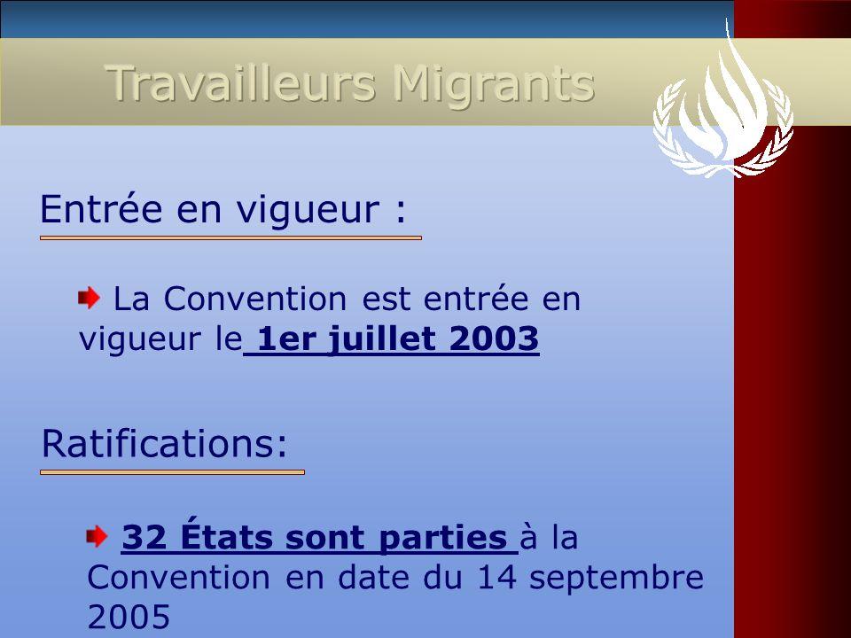 La Convention est entrée en vigueur le 1er juillet 2003 Entrée en vigueur : 32 États sont parties à la Convention en date du 14 septembre 2005 Ratific